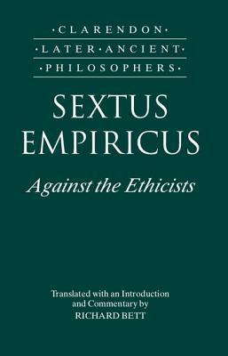 Sextus Empiricus: Against the Ethicists: