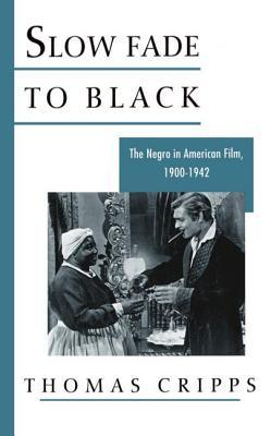 Slow Fade to Black: The Negro in American Film, 1900-1942