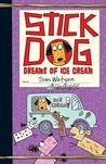 Stick Dog Dreams of Ice Cream (Stick Dog, #4)