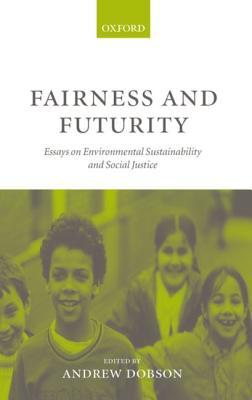 fairness-and-futurity-essays-on-environmental-sustainability-and-social-justice
