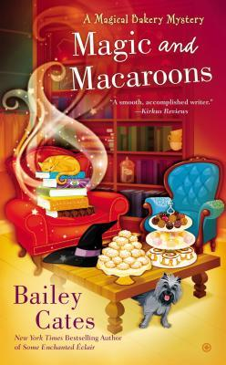 Magic and Macaroons (A Magical Bakery Mystery, #5)