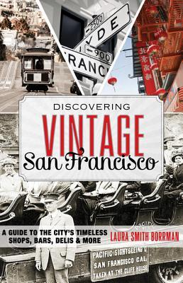 Discovering Vintage San Francisco by Laura Borrman