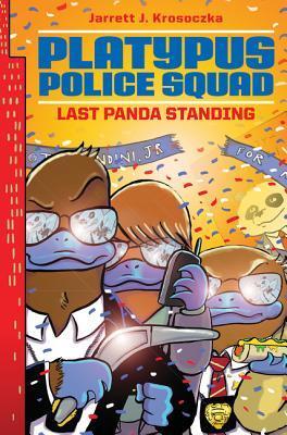 Last Panda Standing(Platypus Police Squad, #3)