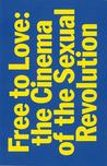 Free to Love: The Cinema of the Sexual Revolution