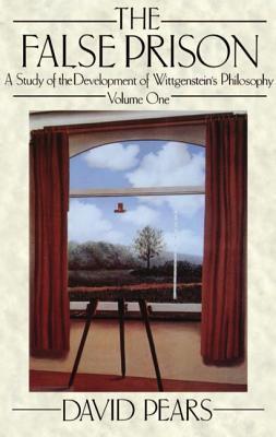 The False Prison: A Study of the Development of Wittgenstein's Philosophy, Volume 1