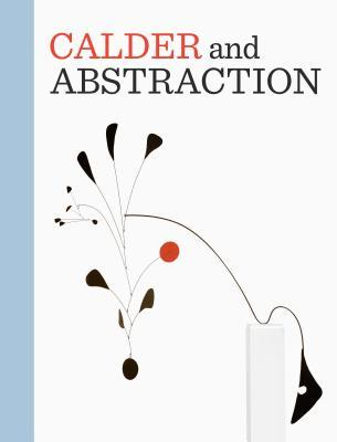 calder-and-abstraction-from-avant-garde-to-iconic
