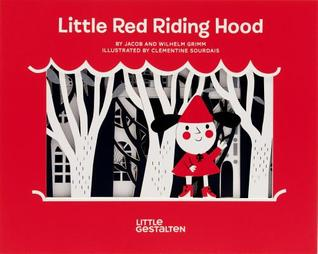 Little Red Riding Hood por Jacob Grimm, Wilhelm Grimm, Clementine Sourdais