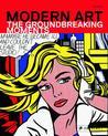 Modern Art: The Groundbreaking Moments