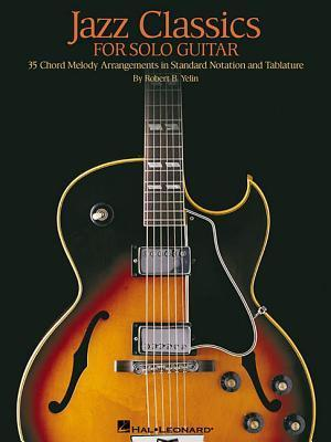 Jazz Classics for Solo Guitar: Chord Melody Arrangements with Tab