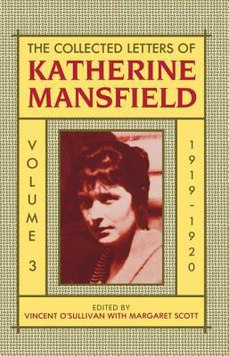 The Collected Letters of Katherine Mansfield: Volume 3: 1919-1920