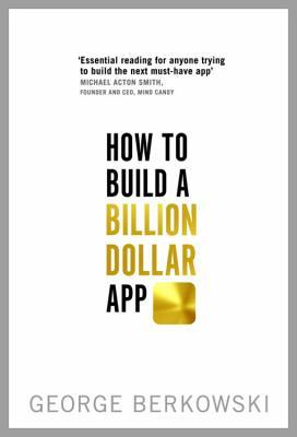 How to build a billion dollar app by george berkowski 23658963 fandeluxe Choice Image