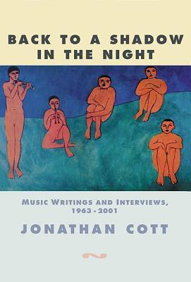 Back to a Shadow in the Night: Music Writings and Interviews 1968-2001