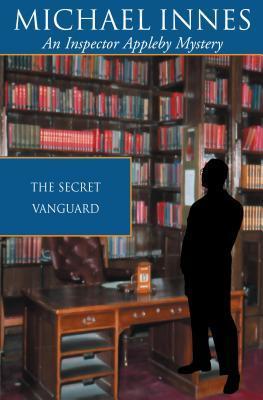The Secret Vanguard  (Sir John Appleby, #5)
