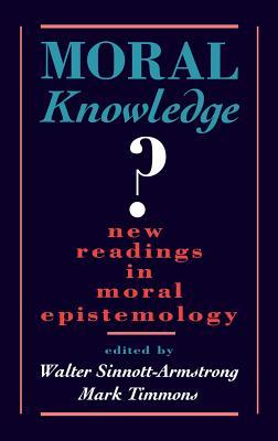 Moral Knowledge?: New Readings in Moral Epistemology