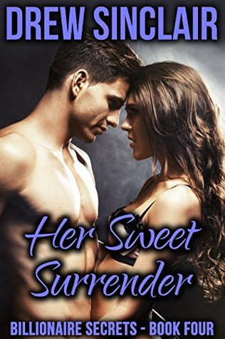 Her Sweet Surrender: Billionaire Secrets - Book Four