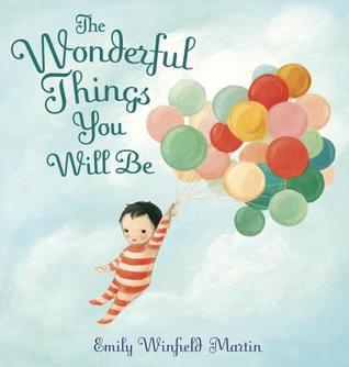Ebook The Wonderful Things You Will Be by Emily Winfield Martin DOC!
