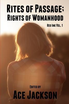 Red Ink Vol 1: Rites of Passage; Rights of Womanhood