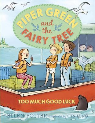 Too Much Good Luck (Piper Green and the Fairy Tree)