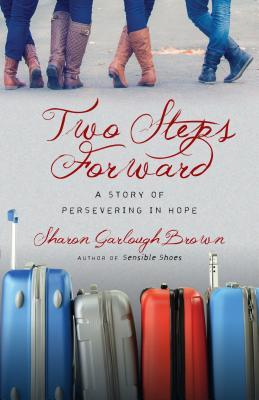 Two Steps Forward A Story Of Persevering In Hope By Sharon Garlough