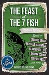 THE FEAST of THE 7 FISH: An ITALIAN-AMERICAN CHRISTMAS EVE FEAST