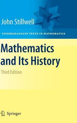 Mathematics and Its History by John Stillwell