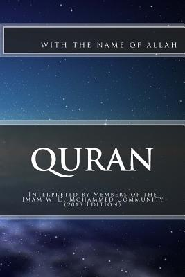 Quran: Translations Compiled by Members of the Imam W.D. Mohammed Community
