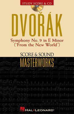 "Dvorak - Symphony No. 9 in E Minor (""From the New World""): Score & Sound Masterworks"