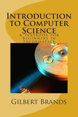 Introduction to Computer Science: A Textbook for Beginners in Informatics