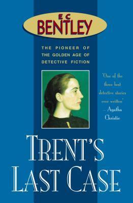 Trent's Last Case (Philip Trent, #1)