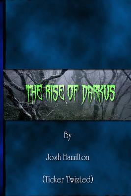 The Rise of Darkus