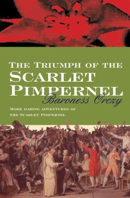 The Triumph of the Scarlet Pimpernel by Emmuska Orczy