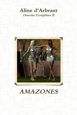 Amazones por Aline d'Arbrant