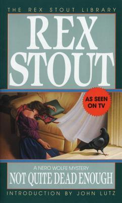 Not Quite Dead Enough (Nero Wolfe, #10)