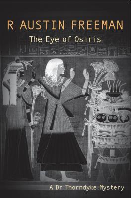 The Eye of Osiris (Dr. Thorndyke Mysteries #3)