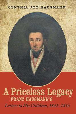 A Priceless Legacy: Franz Hausmann's Letters to His Children, 1841-1856
