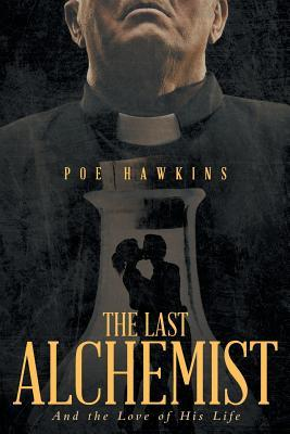The Last Alchemist by Poe Hawkins