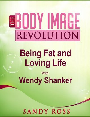 Being Fat, Loving Life - with Wendy Shanker (The B...