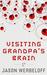 Visiting Grandpa's Brain