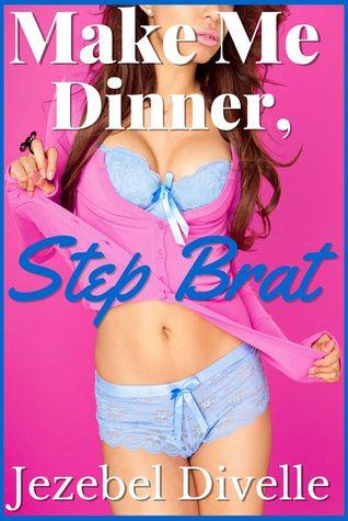 Make Me Dinner, Step Brat