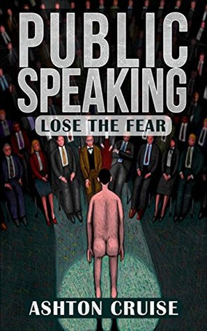 Public Speaking: Learn Public Speaking In A DAY! - The Ultimate Crash Course to Learning the Basics of the Public Speaking Quickly! (Finding your Voice, ... to Improve Your Public Speaking Book 1)