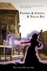 Frankie & Johnny, & Nellie Bly by Richard Wolkomir