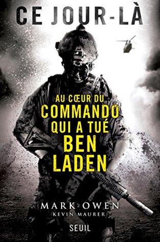 Ce jour-là : Au coeur du commando qui a tué Ben Laden (Essais