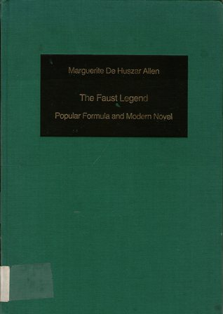The Faust Legend: Popular Formula and Modern Novel