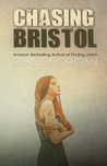 Chasing Bristol by Shane K. Morgan