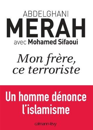 Mon frère, ce terroriste : un homme dénonce l'islamisme