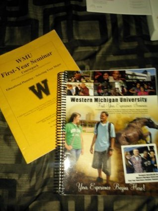 Western Michigan University: First Year Experience: A Customized Version of Thriving in College and Beyond: Research-Based Strategies for Academic Success and Personal Development by Joseph B. Cuseo,