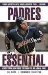 Padres Essential (Essential: Everything You Need to Know to be a Real Fan)