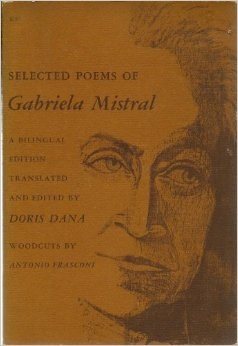 """the conflict and symbolism in fear a poem by gabriela mistral Gabriela mistral (1889-1957) gabriela mistral was the first female latin american poet to receive the nobel prize for literature she received it in 1945 the nobel citation read: """" for her lyric poetry which, inspired by powerful emotions, has made her name a symbol of the idealistic aspirations of the entire latin american world """" gabriela mistral was the."""