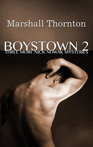 Three More Nick Nowak Mysteries (Boystown #2)