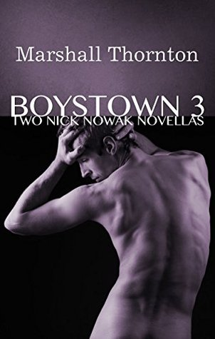 Book Review: Two Nick Nowak Novellas (Boystown #3) by Marshall Thornton
